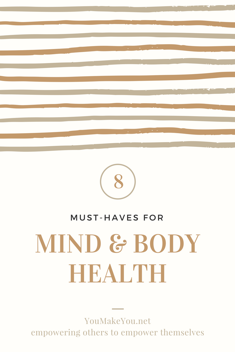 Must Haves for Mind and Body Health
