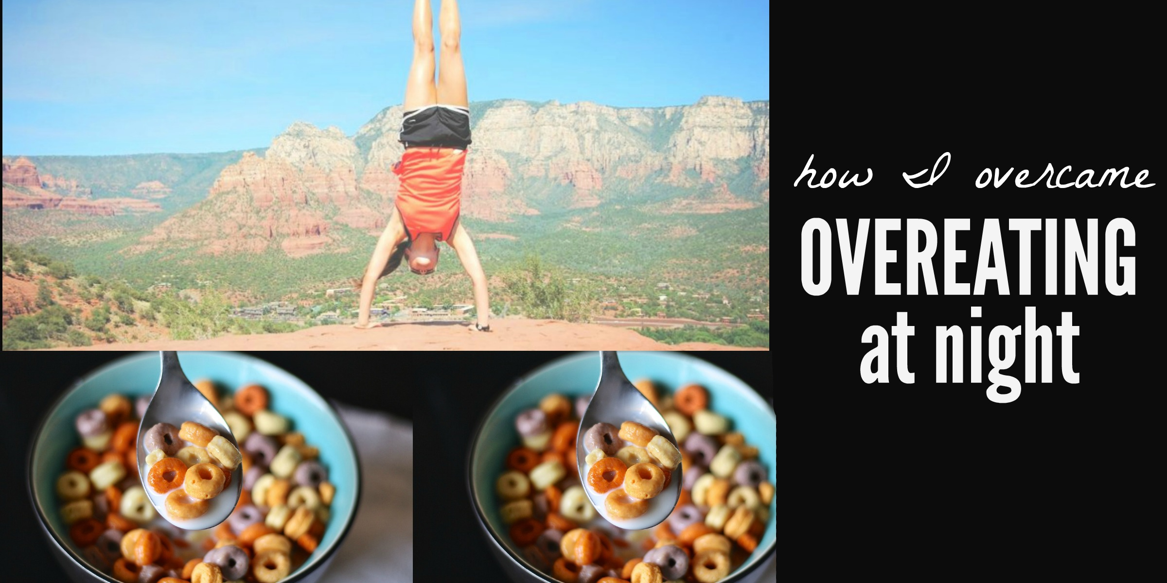 How I Overcame Overeating at Night // Healthy in College