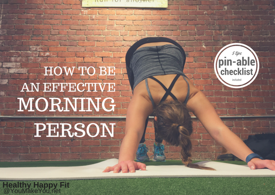 How To Be an Effective Morning Person