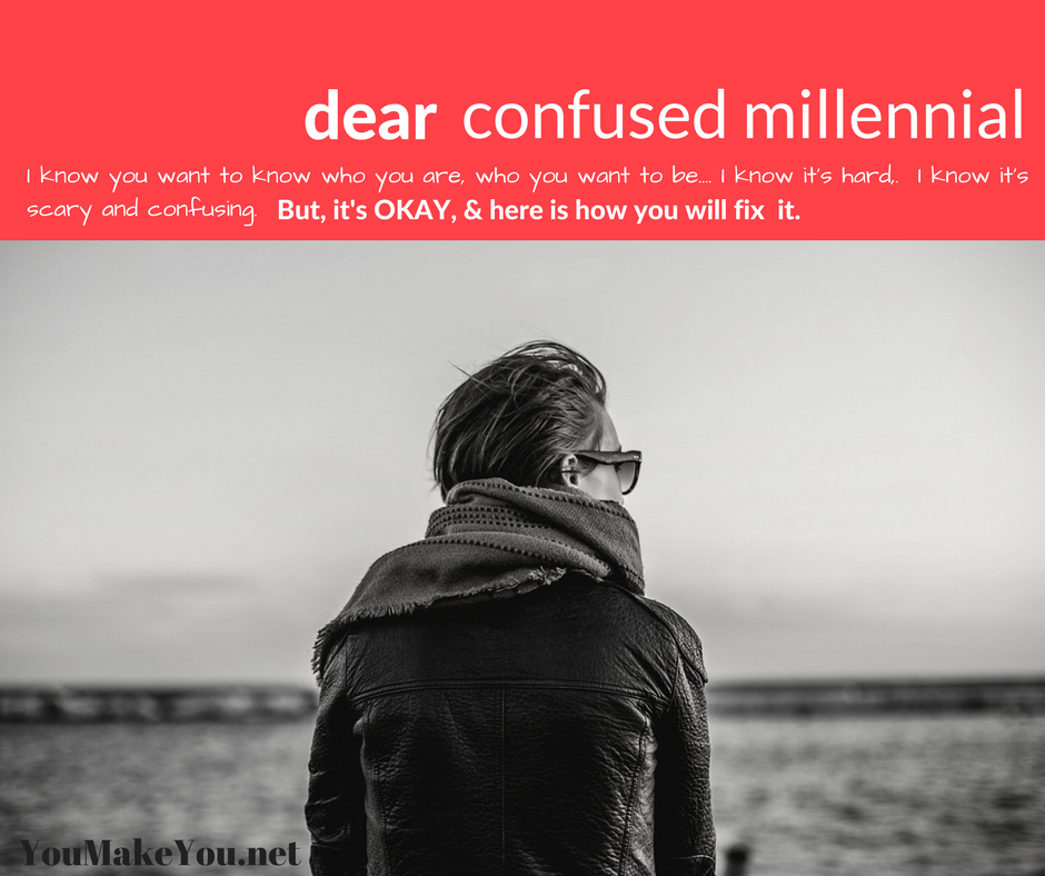Dear Confused Millennial Part 1
