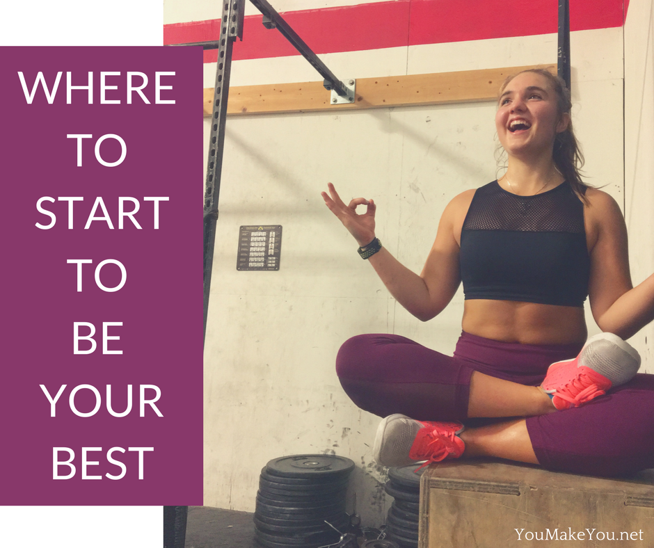 Where to StartBeing The 'BEST YOU'